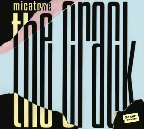 Micatone — THE CRACK release date: 1. December  2017